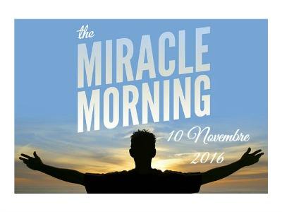 Miracle Morning / 10 novembre2016