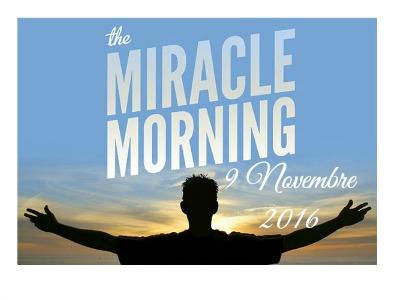 Miracle morning / 9 Novembre2016