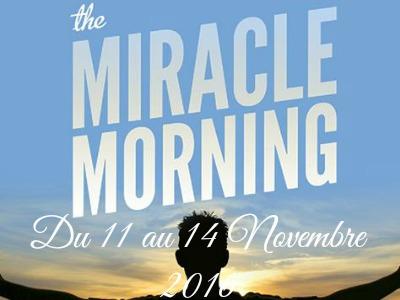 Mes miracle mornings du 11, 12 et 14 Novembre2016