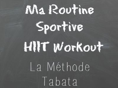 HIIT Workout : La méthodeTabata